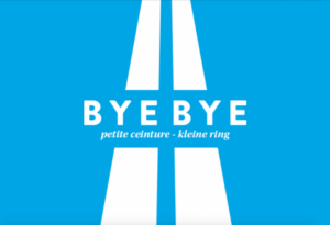 Bye Bye kleine ring van Brussel - petite ceinture de Bruxelles
